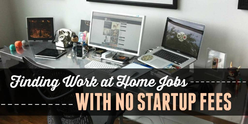 legitimate free work from home jobs legit and free work at home jobs with no startup fees 3357