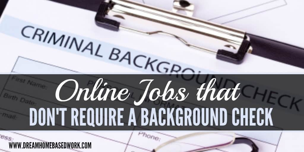 work from home jobs with no background check online jobs that do not require a background check 7195
