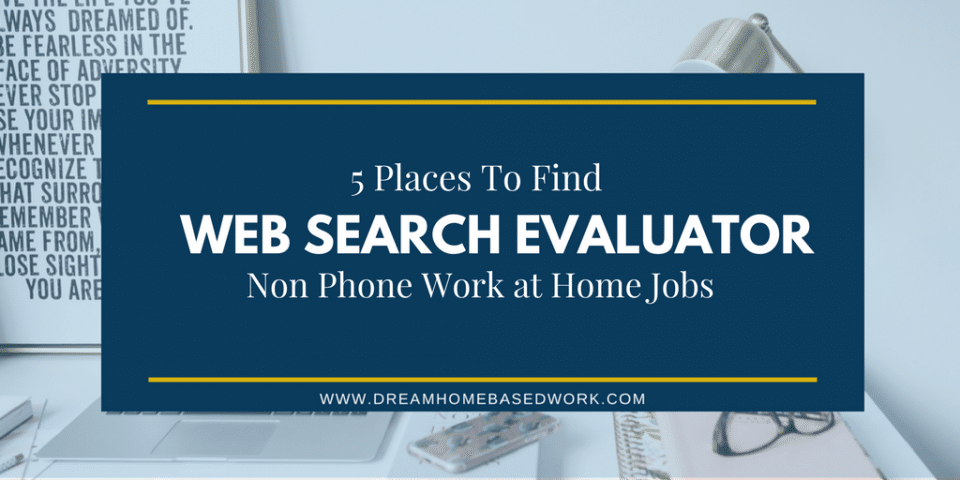 5 non phone work from home jobs as a web search evaluator