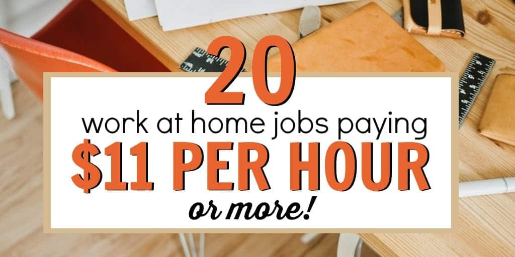 Top 20 Work at Home Jobs Paying $11 Per Hour or More!