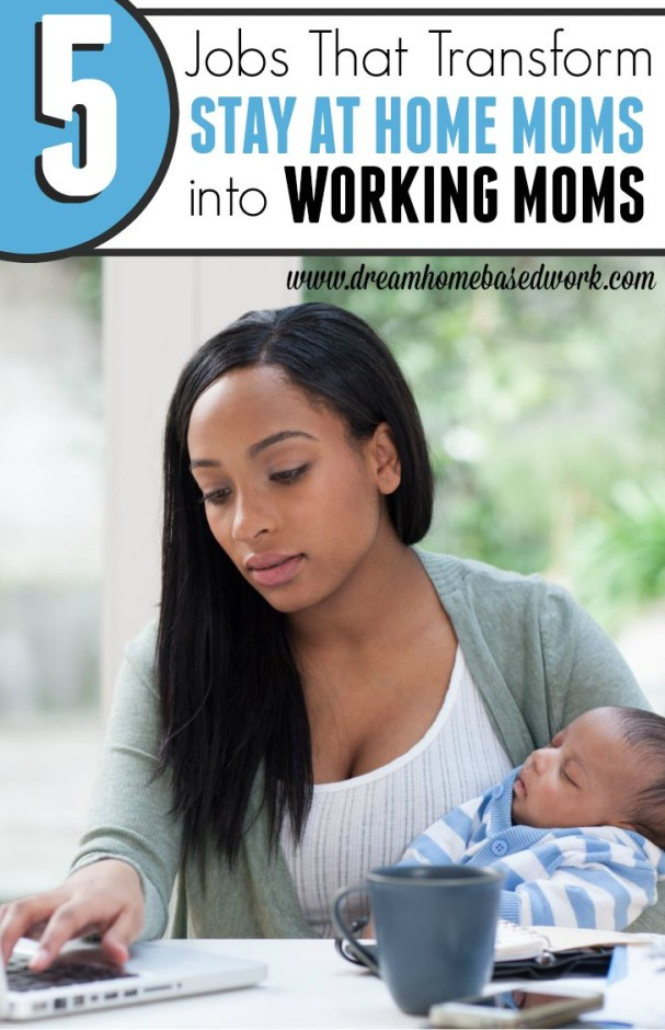 These are only a few samples of several jobs out there which can easily transform a stay at home mom into a working career mom. Most of the moms are able to bring two worlds together & you can too!