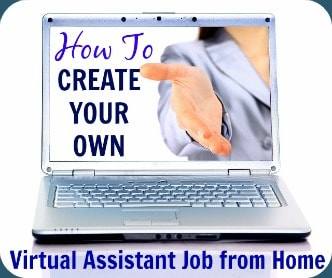 How to Create Your Own Virtual Assistant Job from Home