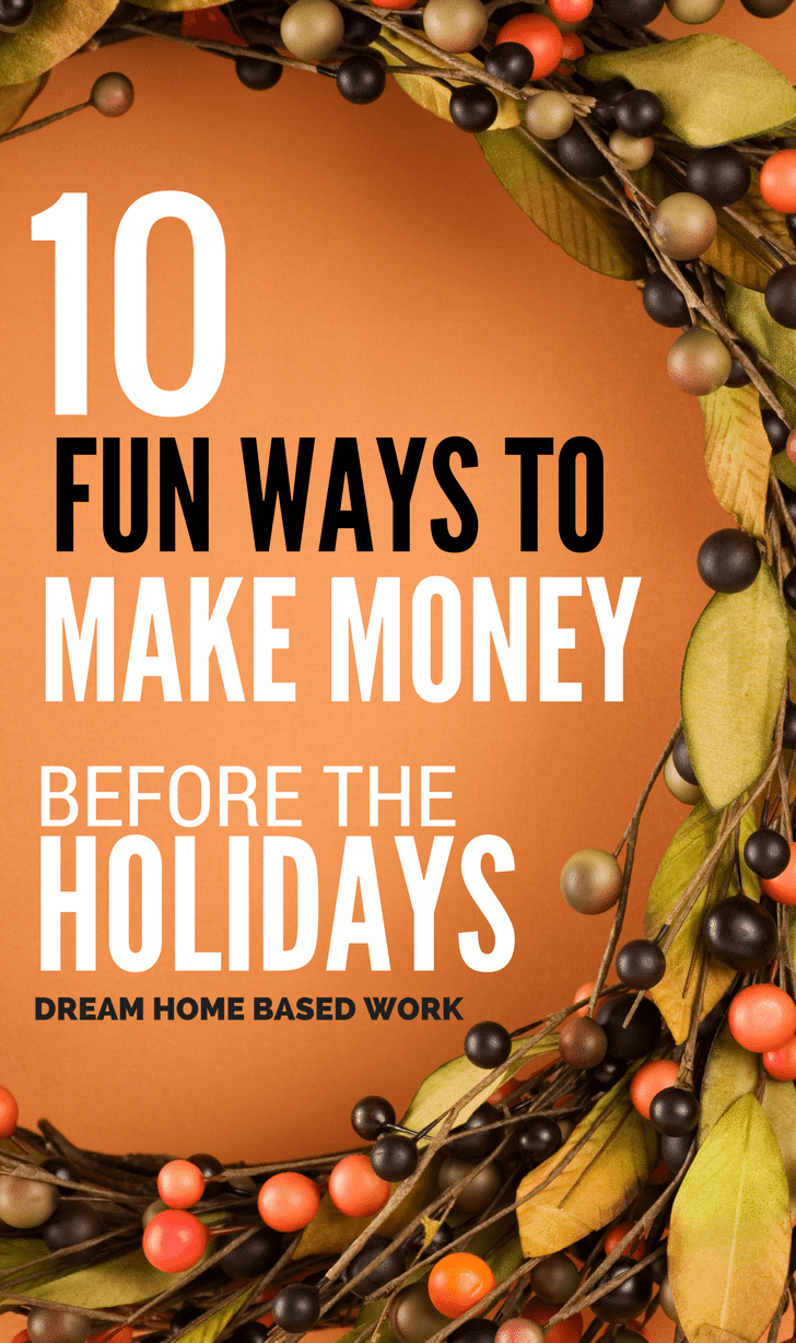 If you're looking to make extra money before the holidays, hopefully this list will help make your desires come true.