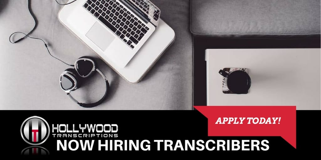 Hollywood Transcriptions Hiring Transcribers To Work from Home