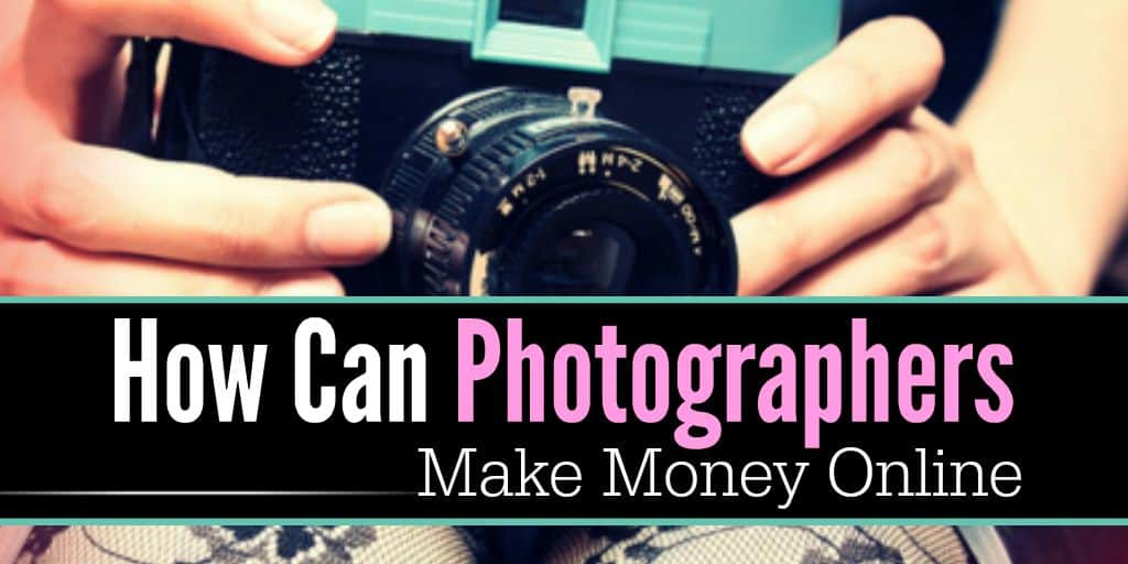 How Can Photographers Make Money Online?
