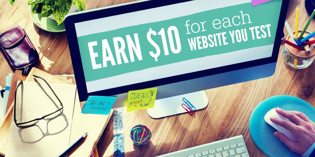 How To Earn $10 For Each Website You Test