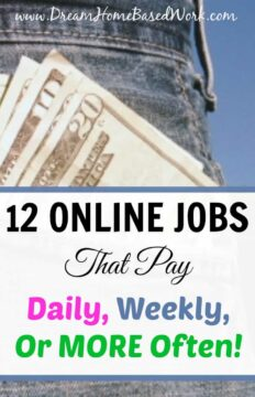 Top 12 Online Work at Home Jobs that Pay Daily, Weekly, Or More Often!