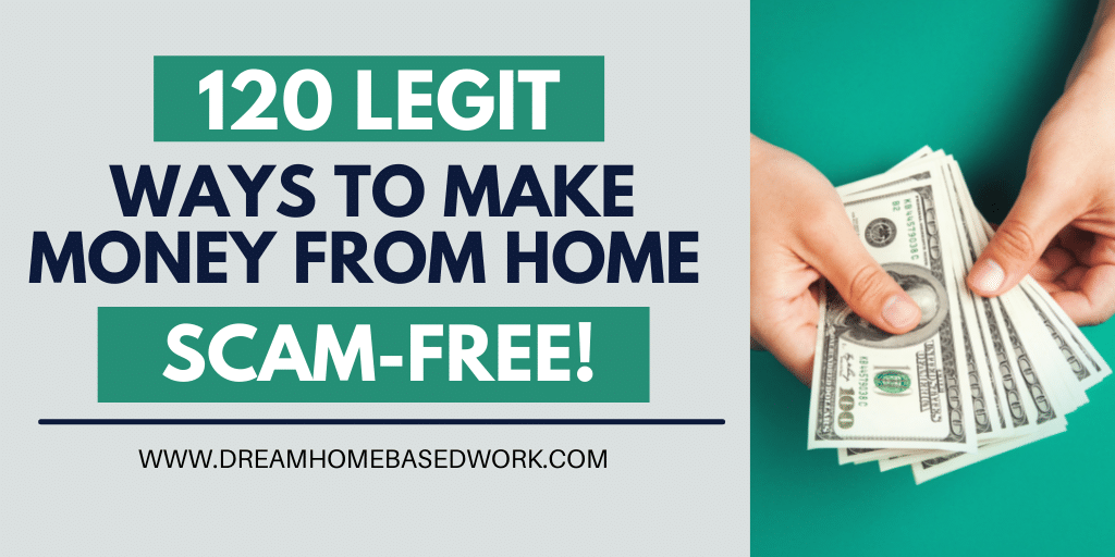 Read more about the article 120 Legit Ways To Work from Home and Make Money, Scam-Free!