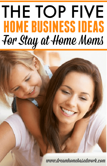 top 5 business ideas for stay at home moms and dads