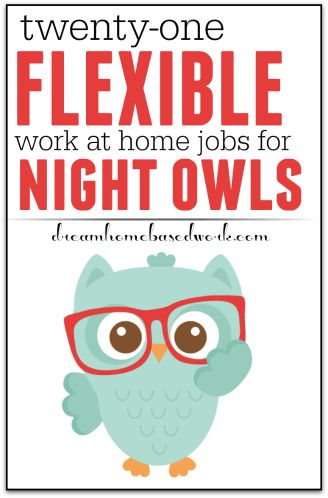 21 Flexible Work at Home Jobs for Night Owls