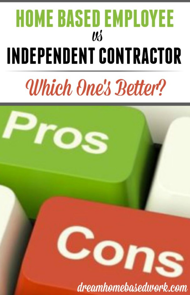 When starting a work at home job, it it best to determine if you would rather become an employee or independent contractor. Here are the pros and cons...