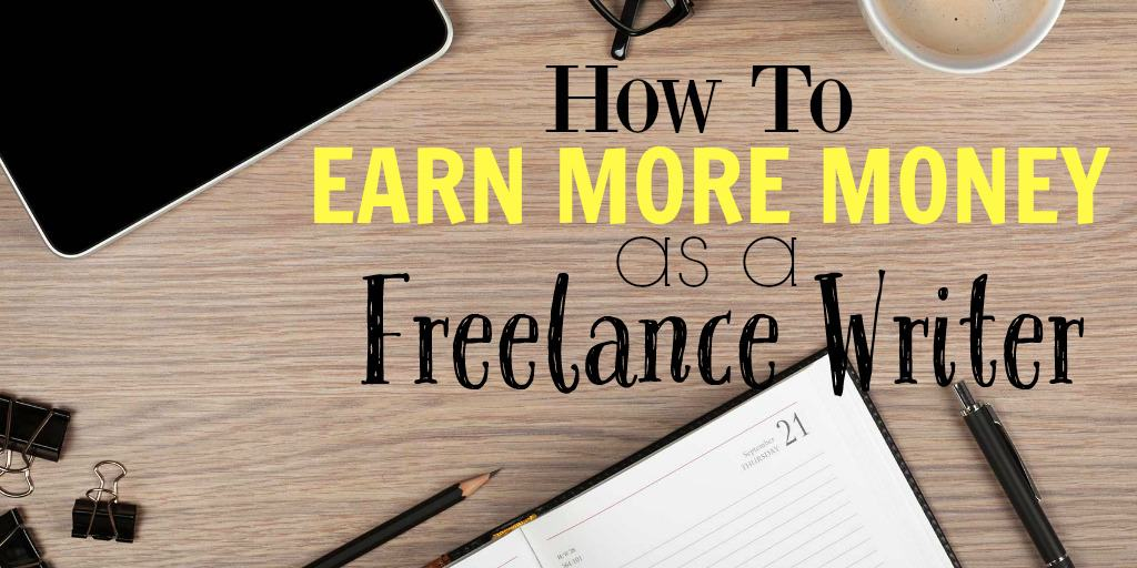 how to make more money when you are a lance writer