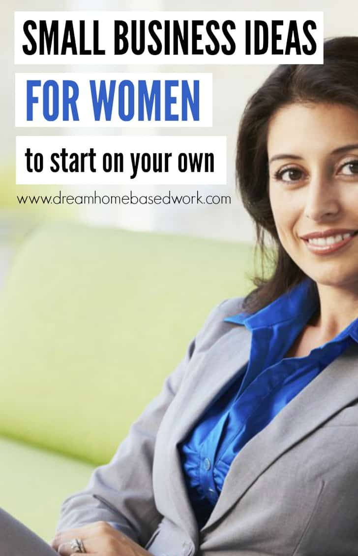 Thinking about starting a business? If you're a women that's undecided, and need some ideas for your small business, start here!