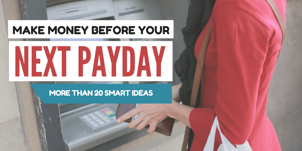 21 Smart Ways To Make Fast Money Before Your Next Payday