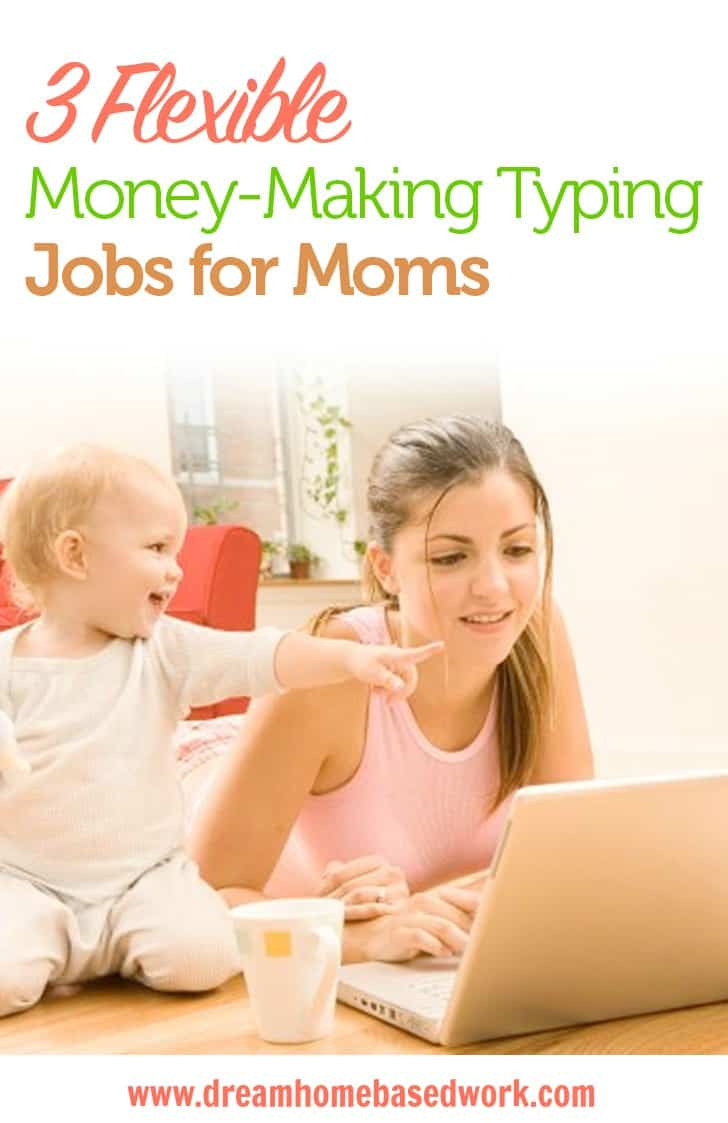 Typing is one of the most flexible jobs which makes it possible for stay at home moms to make money online. Check out these 3 popular companies offering typing jobs.