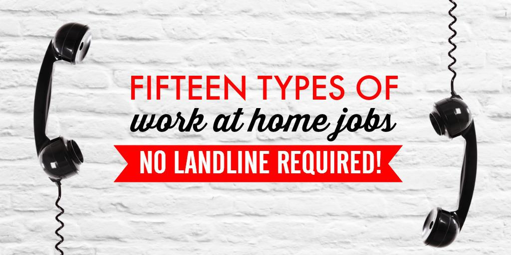 15 Types of Work at Home Jobs No Landline Required