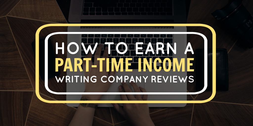 How Earn A Part-Time Income Writing Reviews