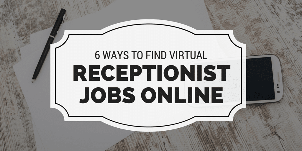 6 Ways To Find Virtual Receptionist Jobs Online