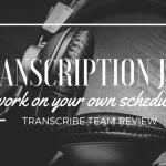 Flexible Transcription Jobs: Transcribe Team Offers Remote Work