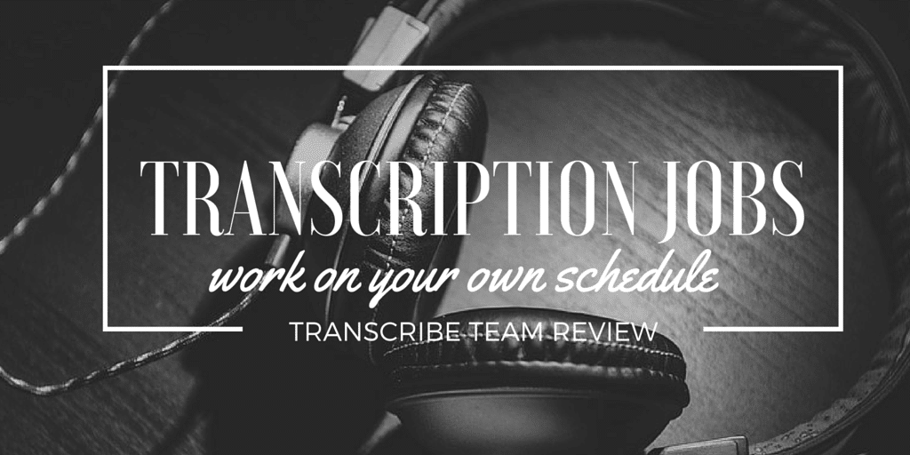 Flexible Transcription Jobs: Transcribe Team Offers Remote Work