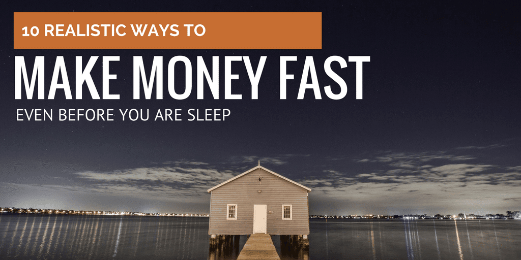 Check out several realistic ways that you can earn that extra penny fast from home, even before you are sleep.