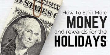 How to Earn More Money and Rewards for the Holidays