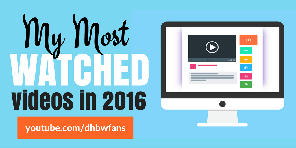 My Most Watched Videos in 2016
