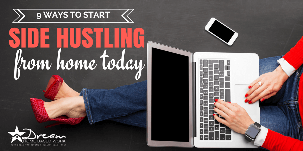 9 Ways to Start Side Hustling From Home Now