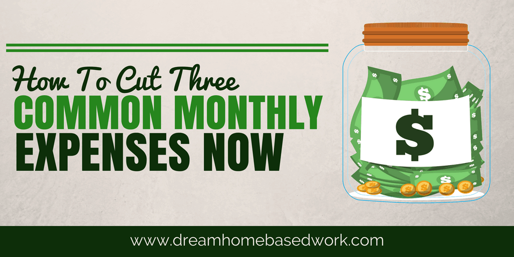 How to Cut 3 Common Monthly Expenses Now
