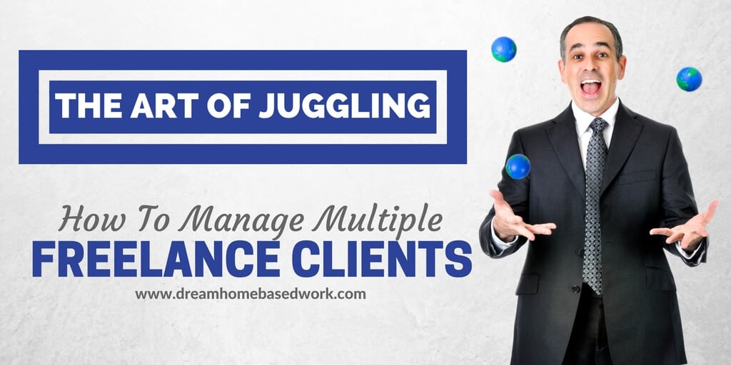 The Art of Juggling – How To Manage Multiple Freelance Clients