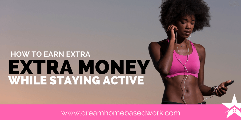 How to Earn Extra Money While Staying Active