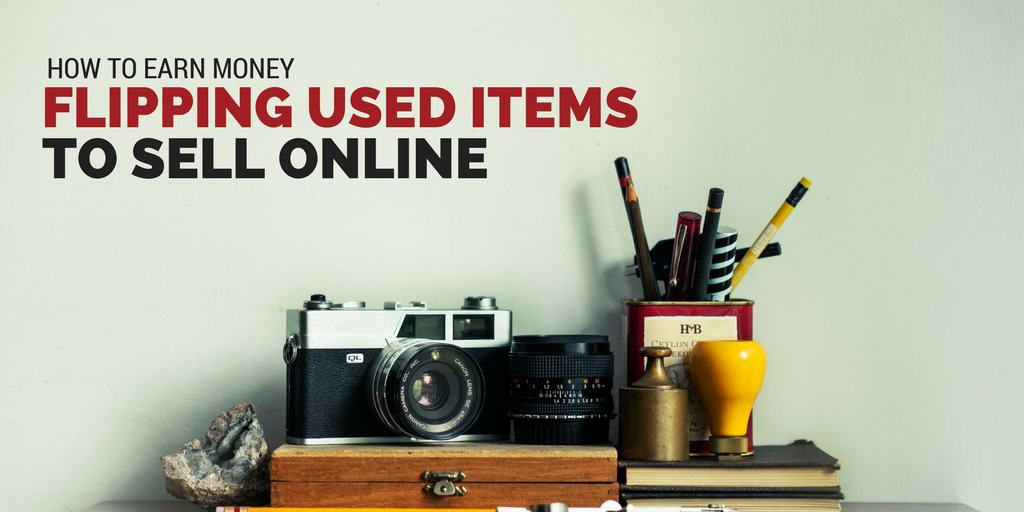 How to Flip Used Items to Sell Online