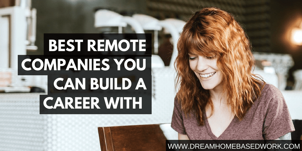 Best Remote Companies You Can Build A Career With