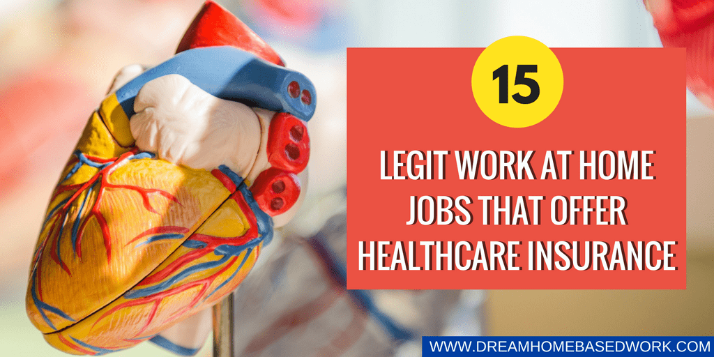 15 Legit Work at Home Jobs That Offer Healthcare Insurance