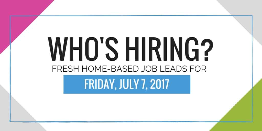 Read more about the article Fresh Home-Based Job Leads for July 7, 2017