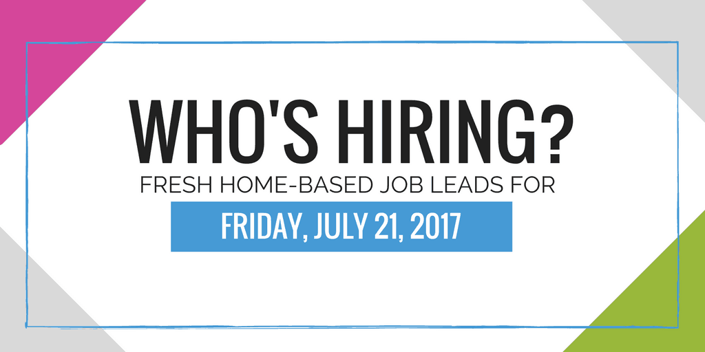 Read more about the article Fresh Home-Based Job Leads for July 21, 2017