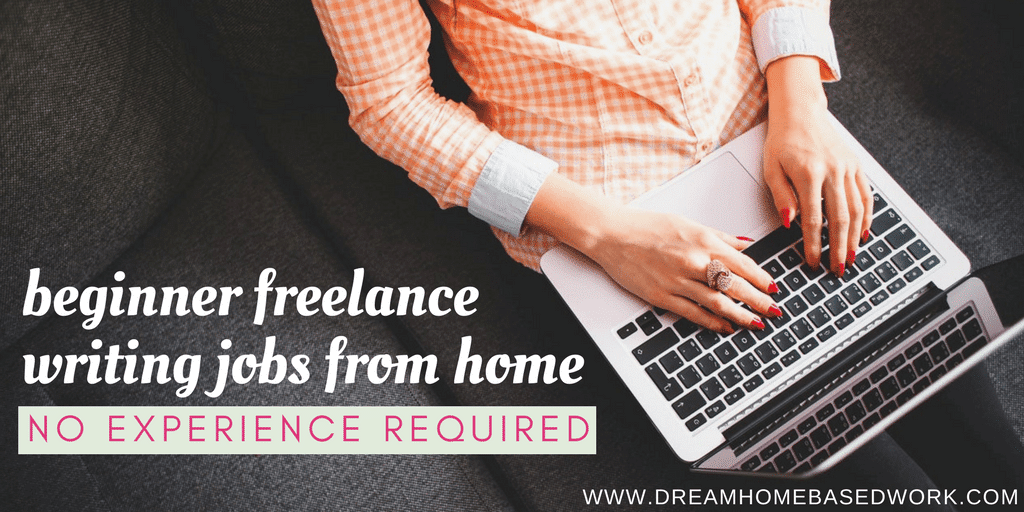 beginner lance writing jobs from home no experience