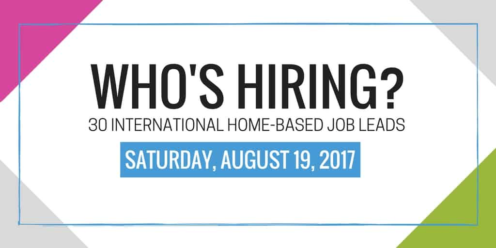 30 International Home Based Job Leads for August 19, 2017