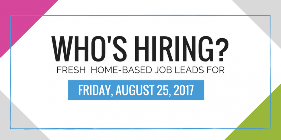 Fresh home Based Job Leads August 2017