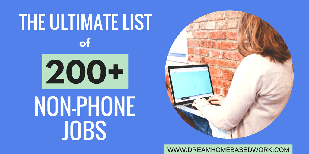 200+ Non-Phone Work at Home Jobs - Dream Home Based Work