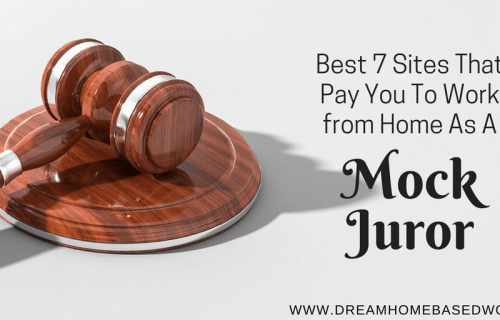 Best 7 Sites That Pay You To Work at Home as a Mock Juror