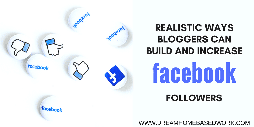 7 Realistic Ways Bloggers Can Build and Increase Facebook Followers