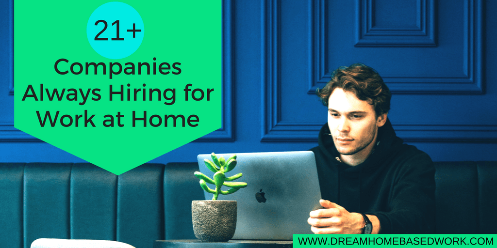21+ Legitimate Work from Home Companies That Are Always Hiring