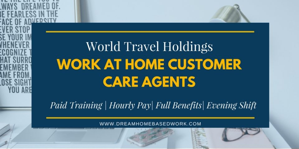 World Travel Holdings: Work at Home Customer Care Agents