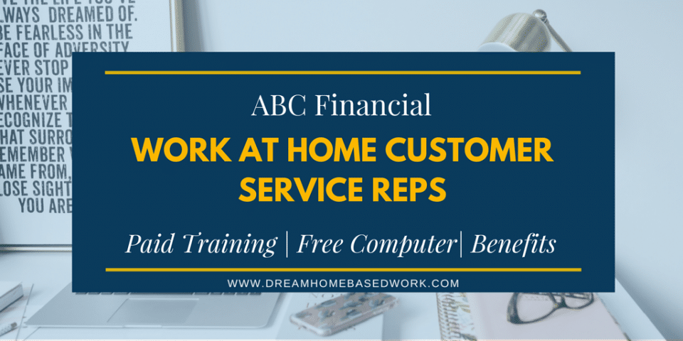 ABC Financial: Work At Home Customer Service Reps
