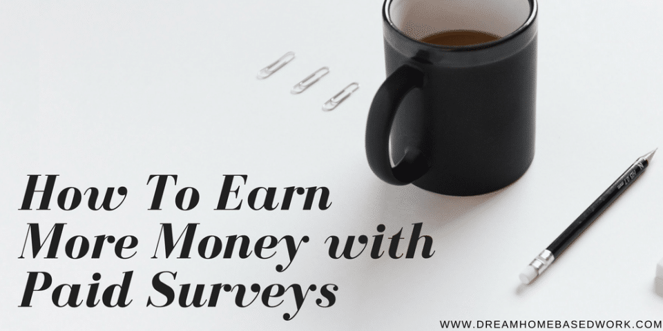 How to Earn More Money With Paid Surveys