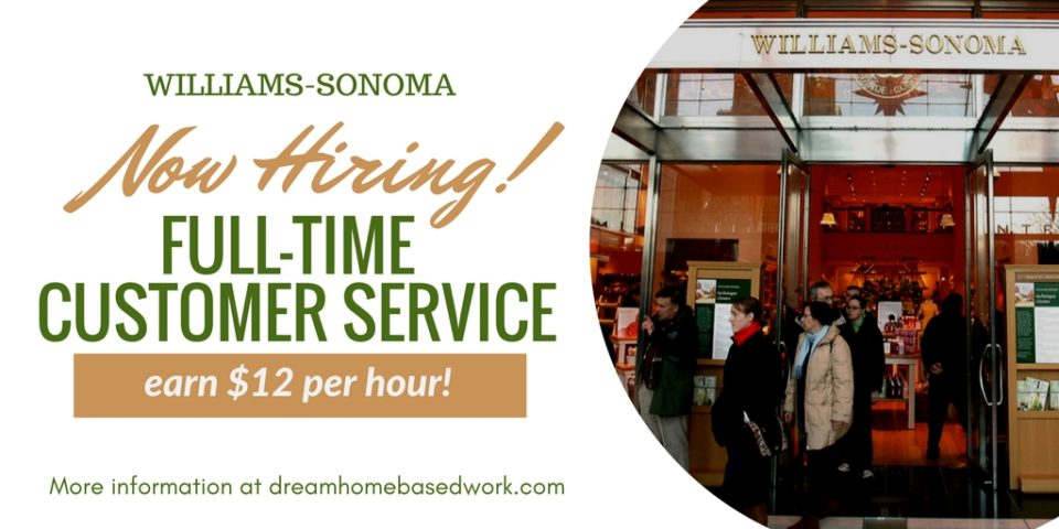 New Opening: Williams-Sonoma is hiring Work from Home Full-Time Customer Care Reps