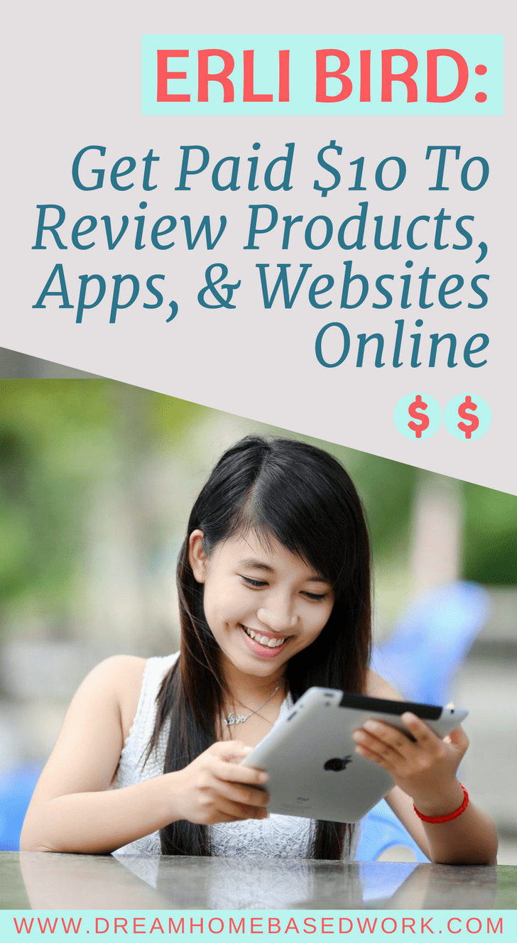 Erli Bird: Get Paid $10 to Review Products, Apps, and Websites Online