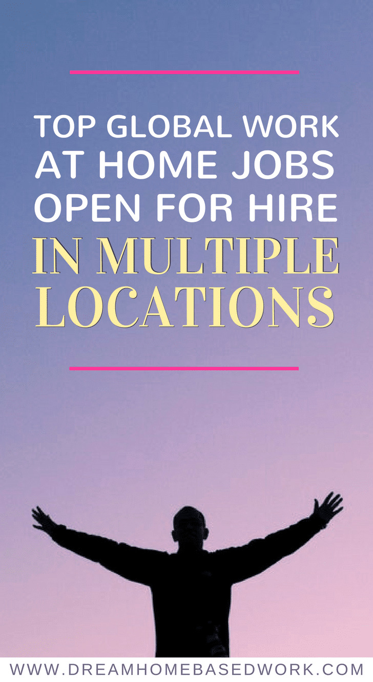 Top Global Work at Home Jobs Open for Hire in Multiple Locations Worldwide - Dream Home Based Work