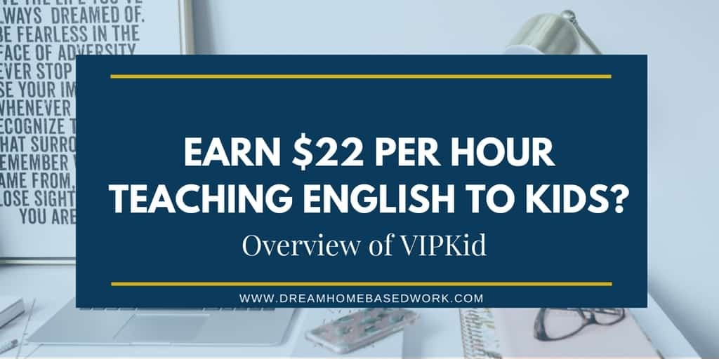 VIPKid Hiring Tutors! Earn $22 Per Hour Teaching English Online